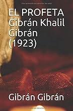 EL PROFETA Gibrán Khalil Gibrán (1923)