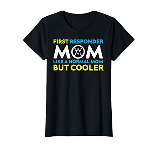Womens First Responder Mom Gift T-Shirt