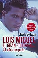 Luis Miguel, el gran solitario... 24 años después / Luis Miguel, The Great Solitary... 24 Years Later