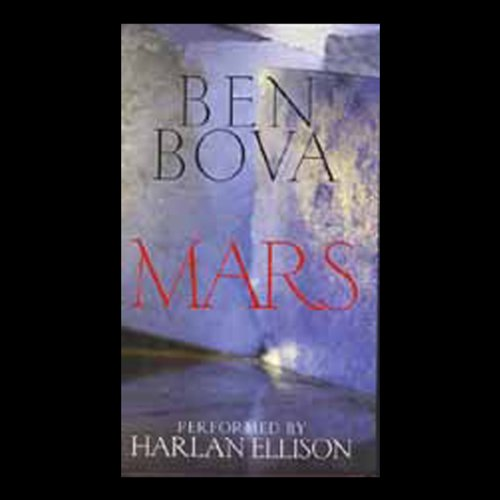 Mars                   Written by:                                                                                                                                 Ben Bova                               Narrated by:                                                                                                                                 Harlan Ellison                      Length: 5 hrs and 12 mins     Not rated yet     Overall 0.0