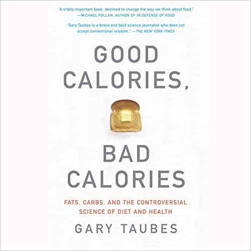 Couverture de Good Calories, Bad Calories