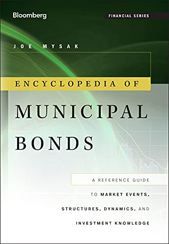 Encyclopedia of Municipal Bonds: A Reference Guide to Market Events,...