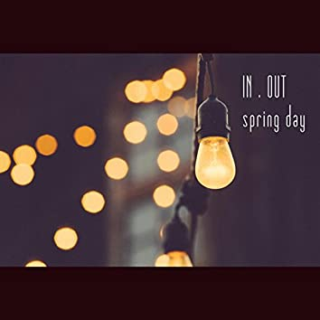 In Out Spring Day