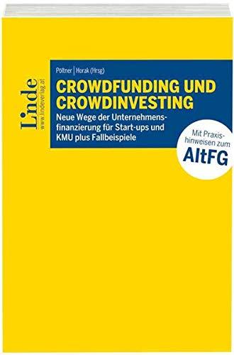 Crowdfunding und Crowdinvesting: Neue Wege der Unternehmensfinanzierung für Startups und KMU plus Fallbeispiele