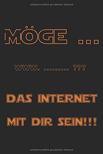 MÖGE DAS INTERNET MIT DIR SEIN !!!: Notzibuch, 120 Seiten, kariert , Internet, notebook, Planer