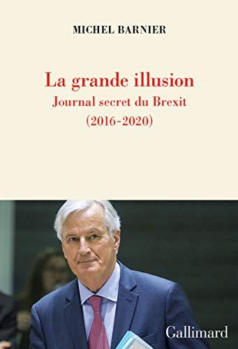 La grande illusion: Journal secret du Brexit (2016-2020)