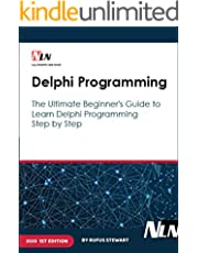 Delphi Programming: The Ultimate Beginner's Guide to Learn Delphi Programming Step by Step , 1st Edition , 2020 .