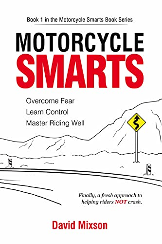 Motorcycle Smarts: Overcome Fear, Learn Control, Master Riding Well (English Edition)