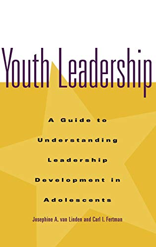 Youth Leadership: A Guide to Understanding Leadership...