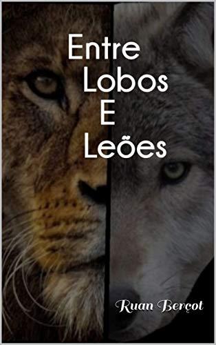 Entre Lobos e Leões