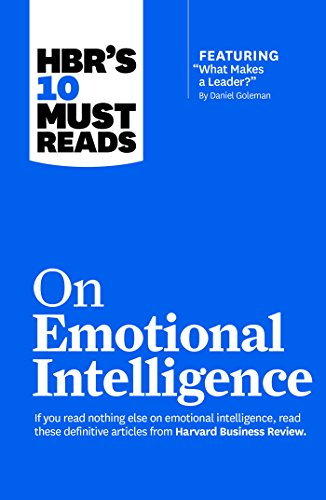 "HBR's 10 Must Reads on Emotional Intelligence (with featured article ""What Makes a Leader?"" by Daniel Goleman)(HBR's 10 Must Reads) (English Edition)"