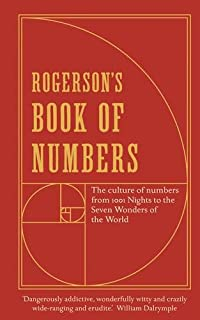Rogerson's Book of Numbers: The culture of numbers from 1001 Nights to the Seven Wonders of the World