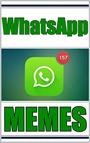 Memes: Text Fails Memes WHATSAPP Edition Super Dank Funny Memes Book With Some Seriously Cool Dank Memes LOL (English Edition)