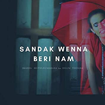 Sandak Wenna Beri Nam (feat. Dilum Thejana)