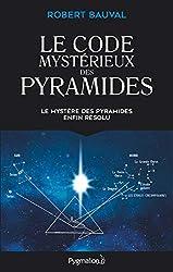 Le Code mystérieux des pyramides de Robert Bauval