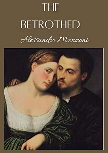 The Betrothed / From the Italian of Alessandro Manzoni (Annotated) (English Edition)
