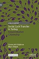 Social Cash Transfer in Turkey: Toward Market Citizenship