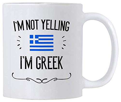 Funny Greek Souvenirs and Gifts. I'm Not Yelling I'm Greek11 oz Coffee Mug. Gift Idea for Men and Women From Greece Featuring the Country Flag.