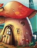 Funghi Libro da Colorare 1: Volume 1