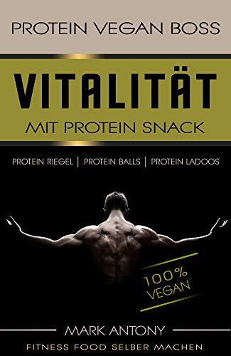 PROTEIN VEGAN BOSS. Vitalität mit Protein Snacks. Rezepte zum selber machen. 100 % Vegan. MUSKELAUFBAU MIT PROTEIN RIEGEL, PROTEIN BALLS, PROTEIN LADOOS. Leicht und gesund für jeden Trainingsplan.
