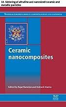 Ceramic nanocomposites: 13. Sintering of ultrafine and nanosized ceramic and metallic particles (Woodhead Publishing Serie...