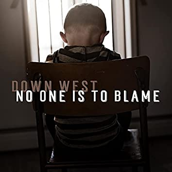 No One Is To Blame