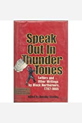 Speak Out in Thunder Tones: Letters and Other Writings by Black Northeners, 1787-1865 Hardcover