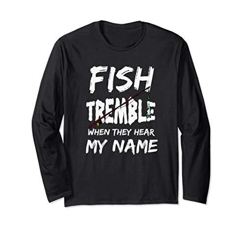 Fische zittern, wenn sie meine lustige Geschenk-Namensidee Langarmshirt