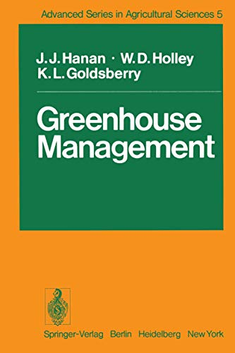 Greenhouse Management (Advanced Series in Agricultural Sciences (5), Band 5)