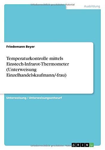 Temperaturkontrolle mittels Einstech-Infrarot-Thermometer (Unterweisung Einzelhandelskaufmann/-frau)