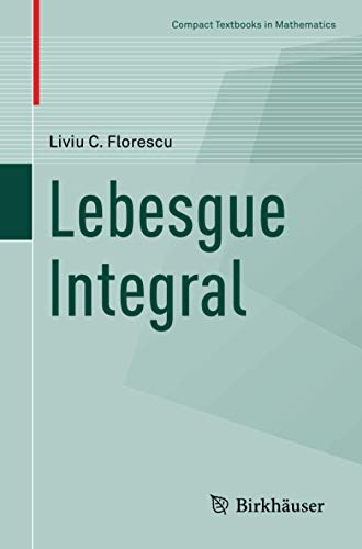 Lebesgue Integral (Compact Textbooks in Mathematics)