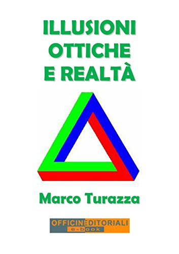 Illusioni ottiche e realtà (Narrativa universale Vol. 43)