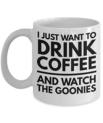 I Just Want To Drink Coffee and Watch The Goonies Mug