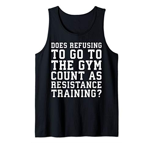 Refusing To Gym Is Resistance Training - Novelty Gym Tank Top