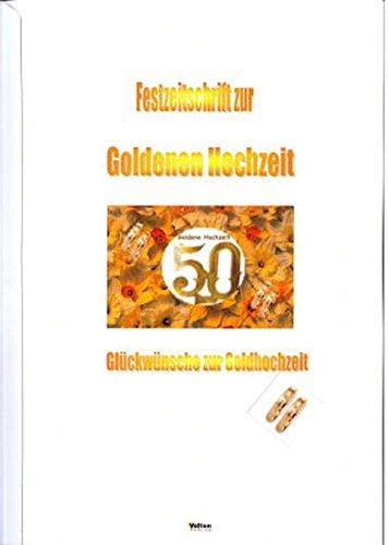 Festzeitschrift zur Goldenen Hochzeit: Glückwünsche zur Goldhochzeit