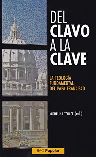 Del clavo A La Clave. La Teologia Fundam (POPULAR)