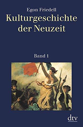 Kulturgeschichte der Neuzeit, Band 1: Die Krisis der europäischen Seele von der schwarzen Pest bis zum Ersten Weltkrieg