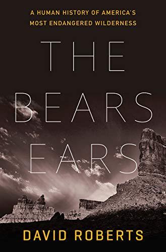 The Bears Ears: A Human History of America