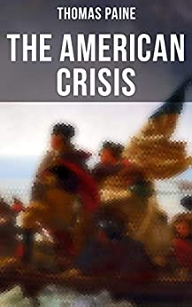 The American Crisis by [Thomas Paine]
