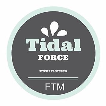 Tidal Force FTM