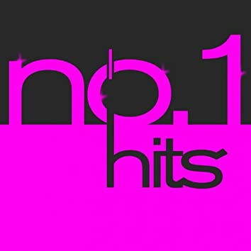 No. 1 Hits (Just Hits Now 2012 Incl. Whistle, Too Close, Some Nights, One More Night, Good Time, Blow Me, Sonnentanz and Many More...)
