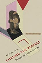 Chasing The Perfect: Thoughts On Modernist Design In Our Time by Natalia Ilyin (2005-11-15)
