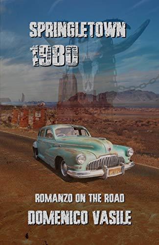 Springletown 1980: Romanzo on the road - Pulp
