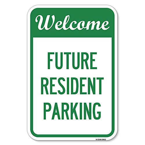 """Reserved Parking Sign Welcome - Future Resident Parking 