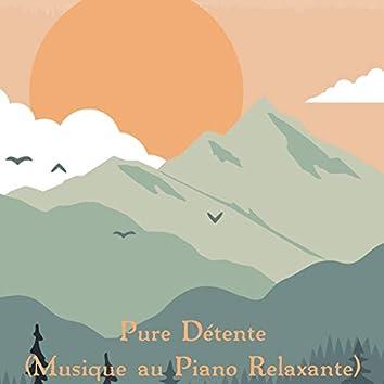 Pure détente (Musique au piano relaxante)