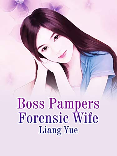 Boss Pampers Forensic Wife: Volume 2 (English Edition)