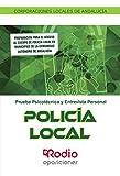 Policía Local. Corporaciones Locales de Andalucía. Prueba Psicotécnica y Entrevista Personal