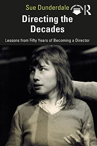 Directing the Decades: Lessons from Fifty Years of Becoming a Director (English Edition)