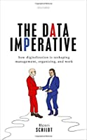 The Data Imperative: How Digitalization Is Reshaping Management, Organizing, and Work