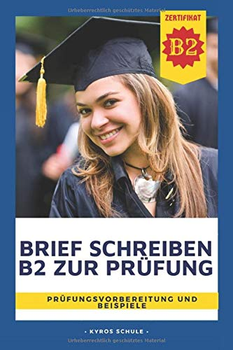 Brief Schreiben B2 zur Prüfung: Prüfungsvorbereitung und Beispiele